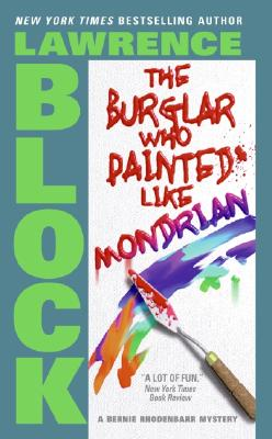 The Burglar Who Painted Like Mondrian By Block, Lawrence